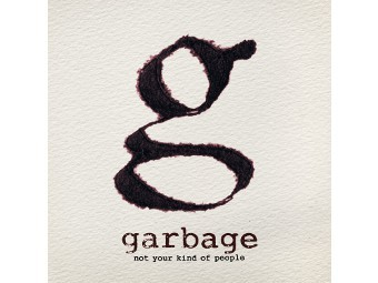 "Обложка альбома Garbage ""Not Your Kind Of People"""