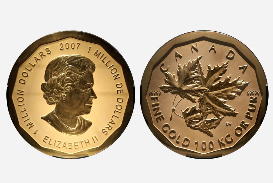Монета отчеканена в Канаде. Ее номинал — один миллион канадских долларов. Создана в честь королевы Елизаветы II. Она сделана из золота и весит порядка 100 килограммов. Монета уникальна — отчеканенных экземпляров всего несколько. Один из них передали самой королеве, часть распродали среди коллекционеров, а одна была выставлена в музее Берлина (Германия). В 2017-м ее украли. Как выяснилось, грабители пришли в музей ночью, разбили топором защитный колпак из пуленепробиваемого стекла и вынесли экспонат, попутно несколько раз его уронив. Монету, кстати, так и не нашли, предполагается, что ее успели быстро переплавить и продать.