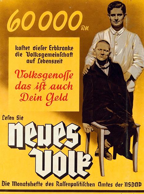 Плакат из журнала Neues Volk («Новые люди»), издававшегося Rassenpolitisches Amt der NSDAP (управление расовой политики нацистской партии). Надпись на плакате: «60 000 RM (рейхсмарок) — это то, что человек, страдающий наследственной болезнью, стоит обществу в течение своей жизни. Гражданин, это и твои деньги».